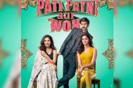 Check out the new trailer of Pati Patni Aur Woh