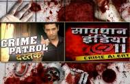 Crime Patrol and Savdhan India
