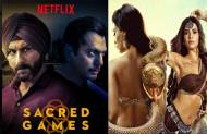Sacred Games & Naagin 3