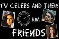 #FriendshipDay Special: TV celebs and their 2am friends