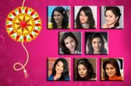#RakhiSpecial: TV actresses DON