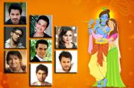 #JanmashtamiSpecial: TV actors choose their 'kanhaiya' from B-town