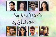 TV actors share their #NewYear resolutions!