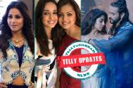 Hina Khan's soulful message, Drashti-Sanaya's shenanigans, Ashish-Sonarika refuse to lock lips and other Telly updates...