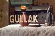 SonyLIV's next web original – 'GULLAK'