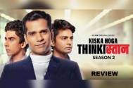 Kiska Hoga Thinkistan 2 has bigger story arcs and entertains well