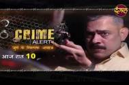 A murderer is roaming around freely in Dangal TV's Crime Alert, how will he get exposed?