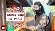 Chirag Jani shares his Porus story