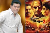 Ab Tak Chappan 2 director Aejaz Gulab