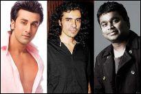 Ranbir Kapoor, Imtiaz Ali and A R Rahman
