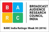 BARC India Ratings: Week 30 (2016)
