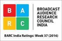 BARC India Ratings: Week 37 (2016)