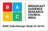 BARC India Ratings: Week 45 (2016)