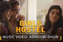 Adhoori dhun, an original song from girliyapa's girls hostel will take you down the nostalgic lane