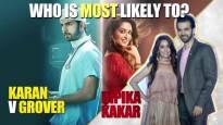 Who is most likely to? Ft. Karan V Grover & Dipika Kakar