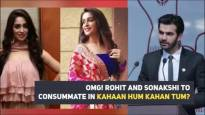 Rohit and Sonakshi to consummate in Kahaan Hum Kahaan Tum
