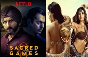 Sacred Games & Naagin 3