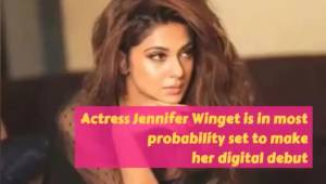 Jennifer Winget to make her digital debut opposite Karan Wahi