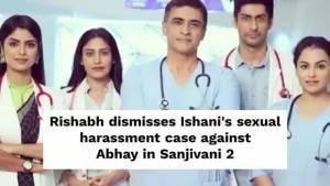 Major drama in Dr. Ishani's life in Sanjivani 2