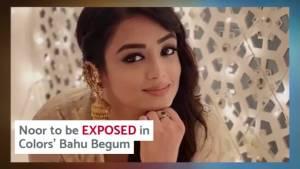 Noor to finally get EXPOSED in Bahu Begum